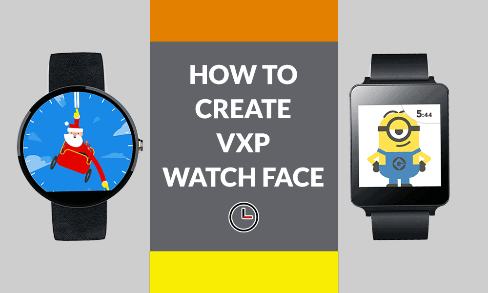 How to create VXP watch face